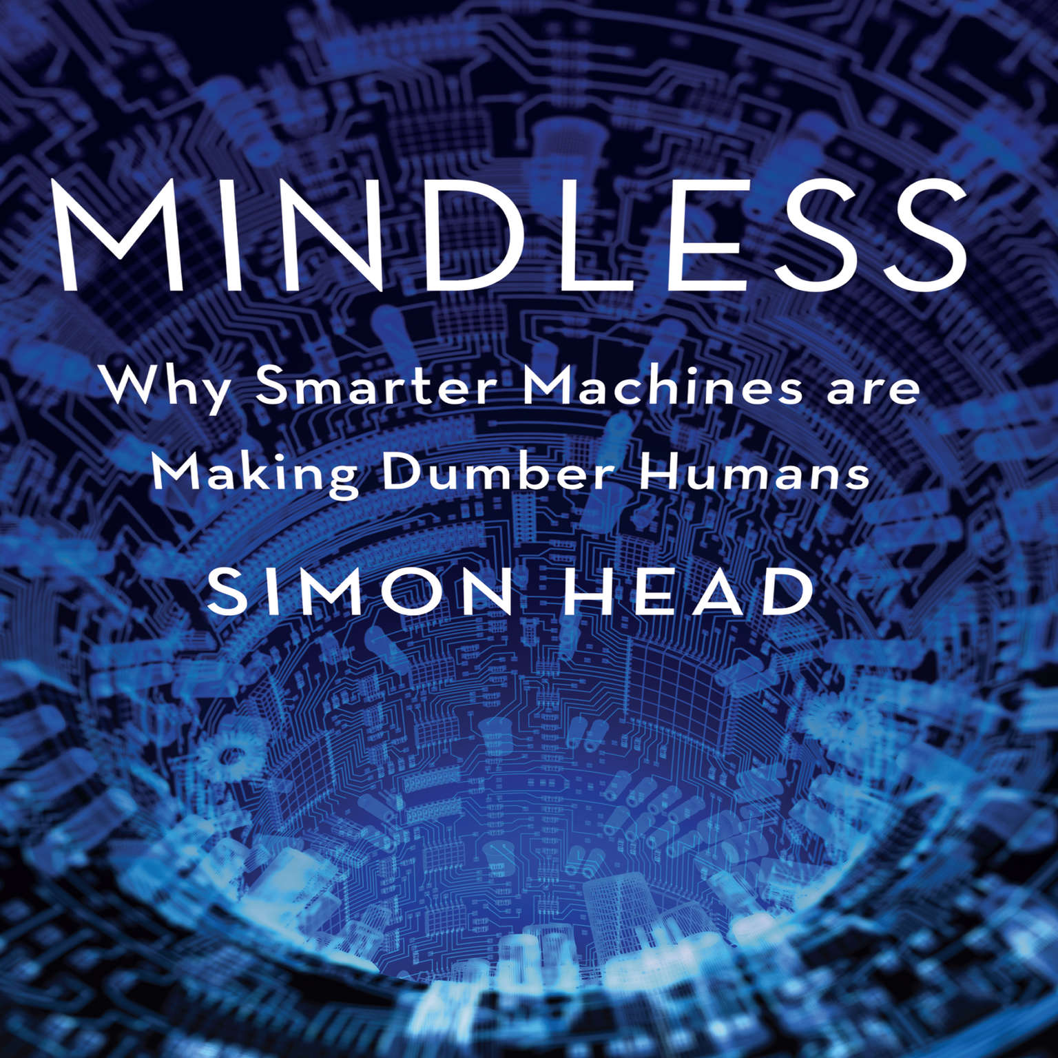 Printable Mindless: Why Smarter Machines are Making Dumber Humans Audiobook Cover Art