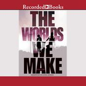 The Worlds We Make: The Fallen World Book 3, by Megan Crewe
