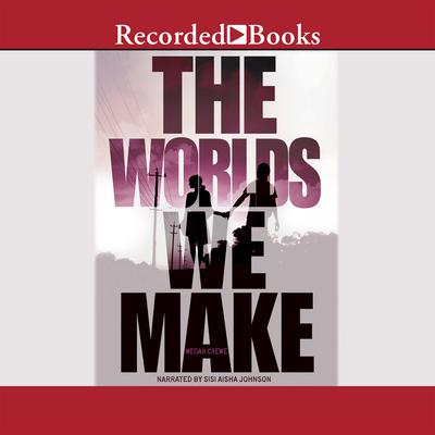 The Worlds We Make: The Fallen World Book 3 Audiobook, by Megan Crewe