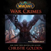 World of Warcraft: War Crimes, by Christie Golden