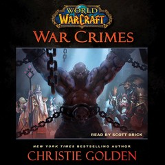 World of Warcraft: War Crimes Audiobook, by Christie Golden