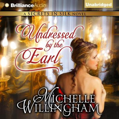 Undressed by the Earl Audiobook, by Michelle Willingham