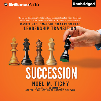 Succession: Mastering the Make-or-Break Process of Leadership Transition Audiobook, by
