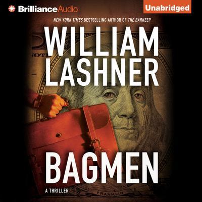 Bagmen Audiobook, by William Lashner