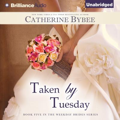 Taken by Tuesday Audiobook, by Catherine Bybee