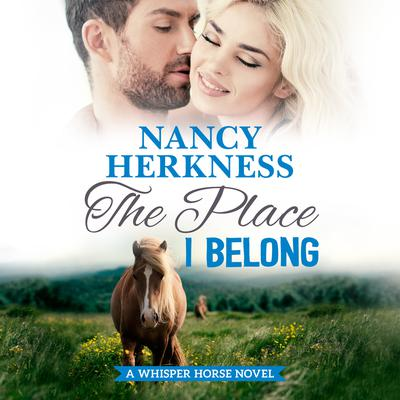 The Place I Belong Audiobook, by Nancy Herkness
