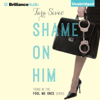 Shame On Him Audiobook, by Tara Sivec
