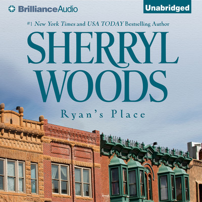 Ryans Place: A Selection from The Devaney Brothers: Ryan and Sean Audiobook, by Sherryl Woods