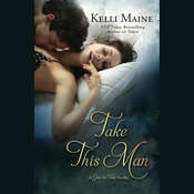 Take This Man: A Give & Take Novella Audiobook, by Kelli Maine