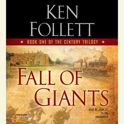 Fall of Giants Audiobook, by Ken Follett