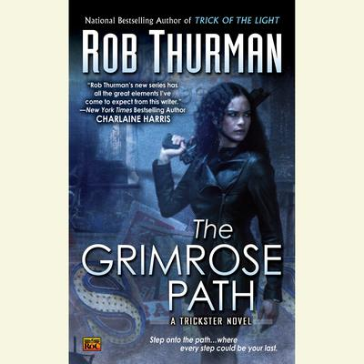 The Grimrose Path: A Trickster Novel Audiobook, by Rob Thurman
