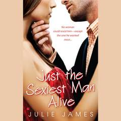 Just the Sexiest Man Alive Audiobook, by Julie James