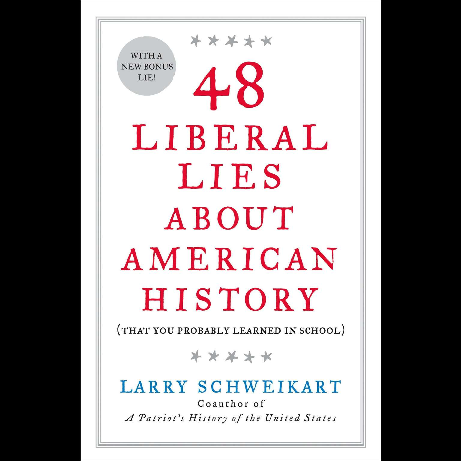 48 Liberal Lies About American History: (That You Probably Learned in School) Audiobook, by Larry Schweikart