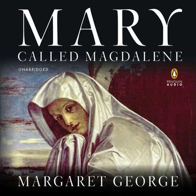 Mary, Called Magdalene Audiobook, by Margaret George