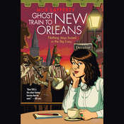 Ghost Train to New Orleans, by Mur Lafferty