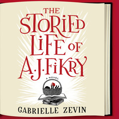 The Storied Life of A. J. Fikry Audiobook, by Gabrielle Zevin