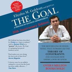 The Goal: A Process of Ongoing Improvement - 30th Aniversary Edition Audiobook, by Eliyahu M. Goldratt, Jeff Cox