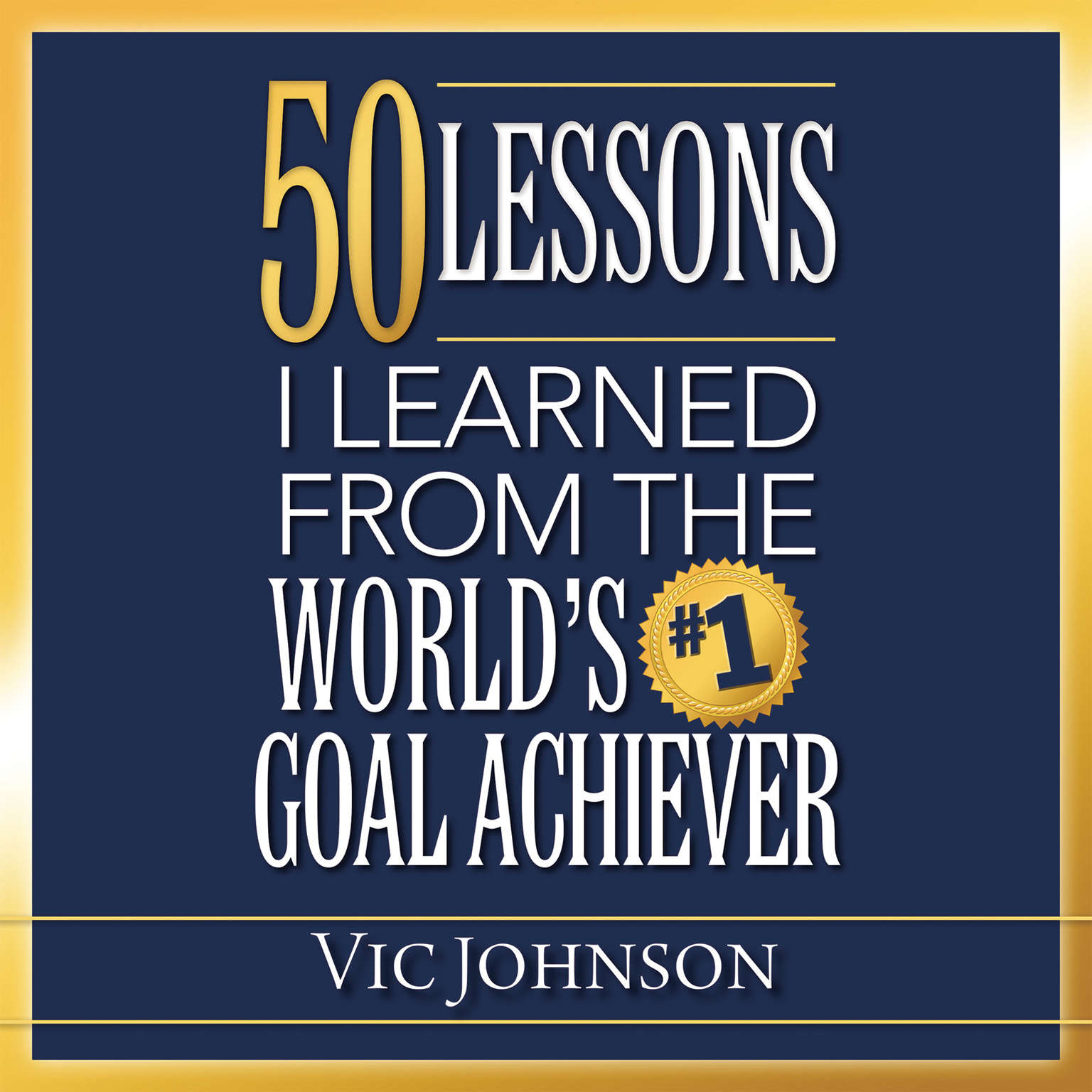 Printable 50 Lessons I Learned From the World's #1 Goal Achiever Audiobook Cover Art