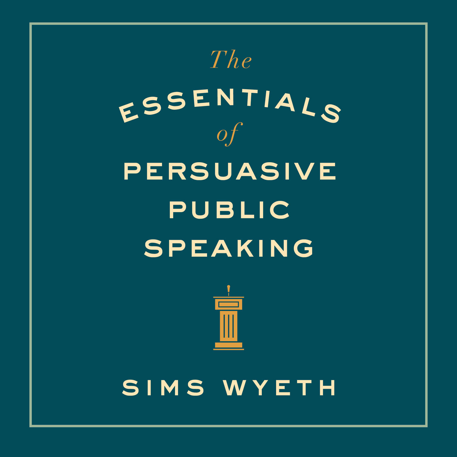 Printable The Essentials of Persuasive Public Speaking Audiobook Cover Art