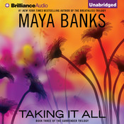 Taking It All, by Maya Banks