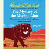 The Mystery of the Missing Lion: A Precious Ramotswe Mystery for Young Readers, by Alexander McCall Smith