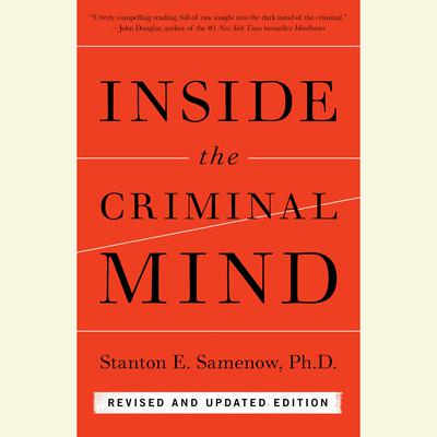 Inside the Criminal Mind: Revised and Updated Edition Audiobook, by