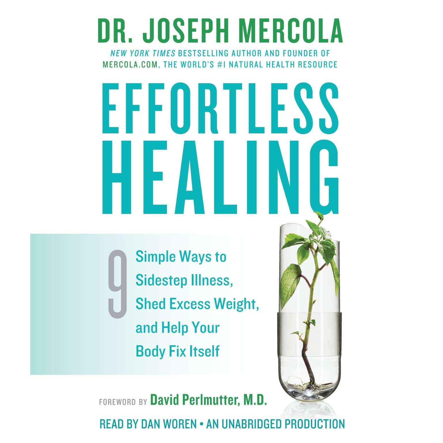 Printable Effortless Healing: 9 Simple Ways to Sidestep Illness, Shed Excess Weight, and Help Your Body Fix Itself Audiobook Cover Art