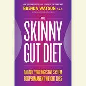 The Skinny Gut Diet: Balance Your Digestive System for Permanent Weight Loss Audiobook, by C.N.C. Brenda Watson