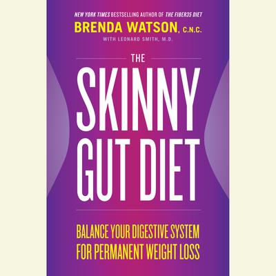 The Skinny Gut Diet: Balance Your Digestive System for Permanent Weight Loss Audiobook, by Leonard Smith