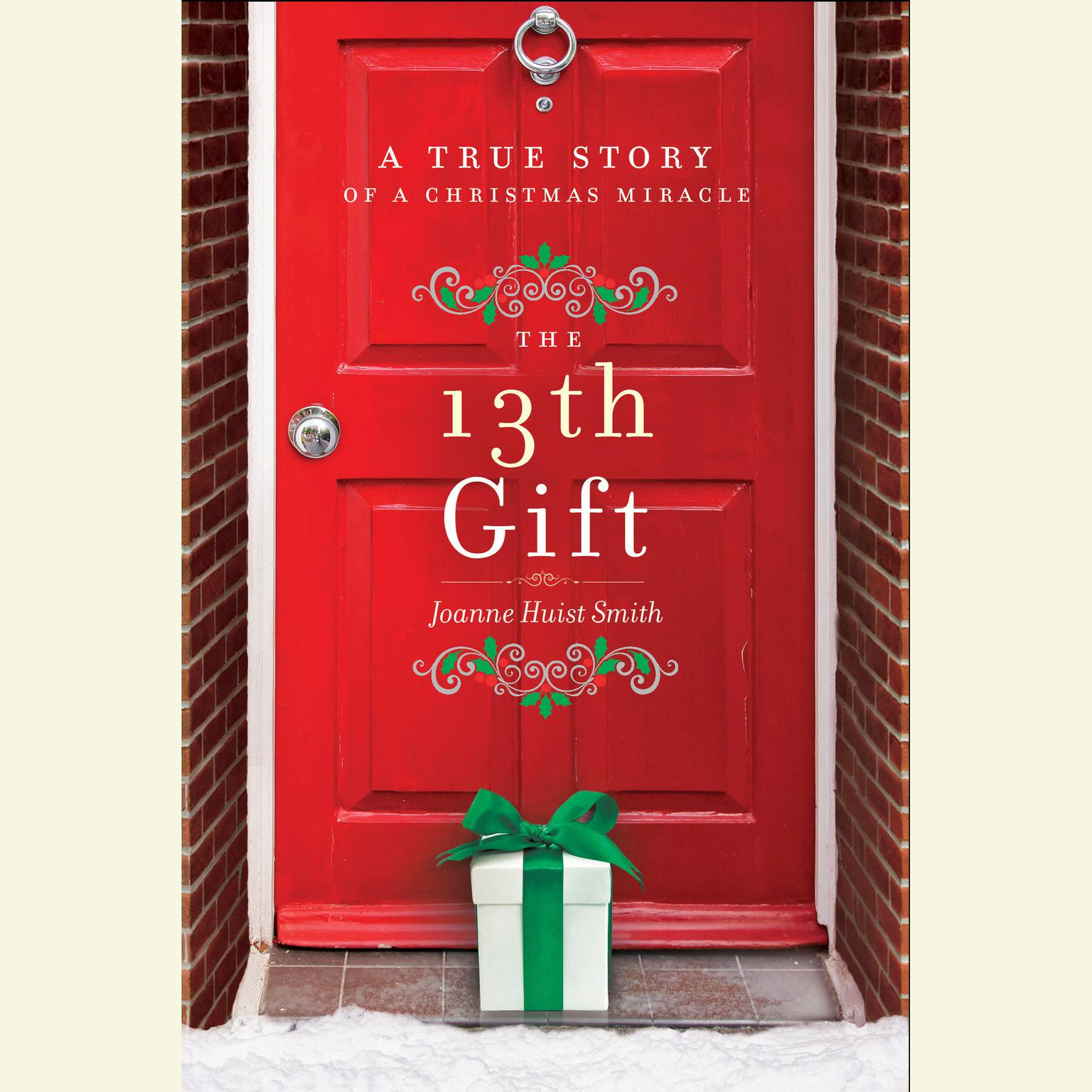 Printable The 13th Gift: A True Story of a Christmas Miracle Audiobook Cover Art