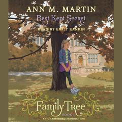 Family Tree Book Three: Best Kept Secret Audiobook, by Ann M. Martin