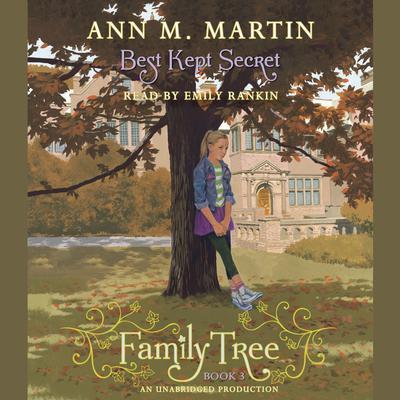 Family Tree Book Three: Best Kept Secret Audiobook, by Ann M. Martin