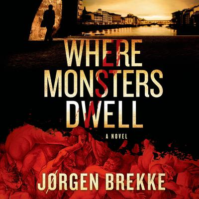 Where Monsters Dwell Audiobook, by Jørgen Brekke