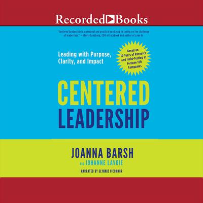 Centered Leadership: Leading with Purpose, Clarity, and Impact Audiobook, by