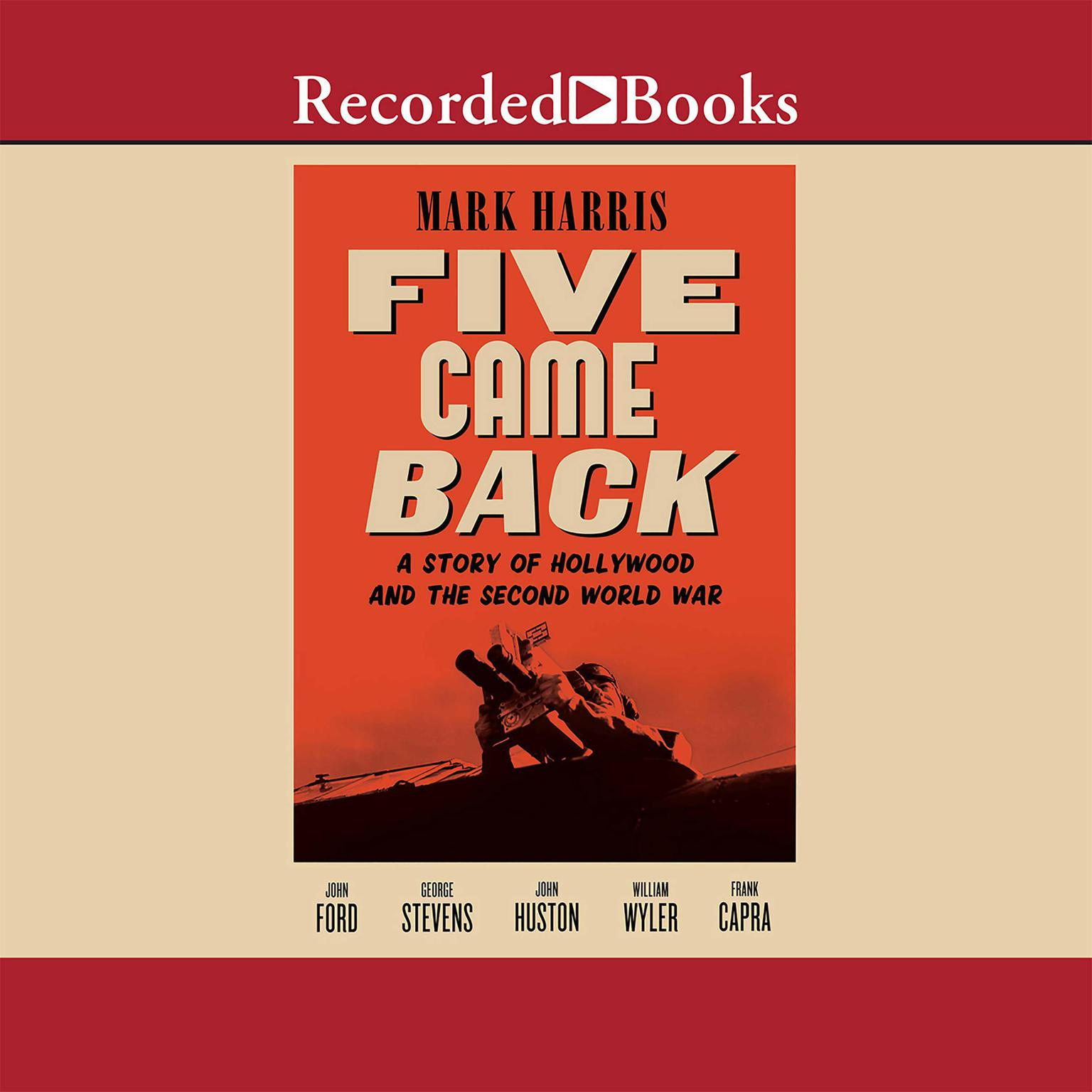 Printable Five Came Back: A Story of Hollywood and the Second World War Audiobook Cover Art