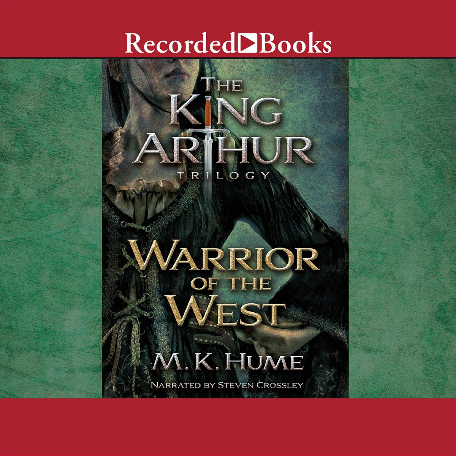 Printable The King Arthur Trilogy: Warrior of the West Audiobook Cover Art