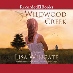 Wildwood Creek Audiobook, by Lisa Wingate