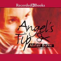 Angel's Tip Audiobook, by Alafair Burke