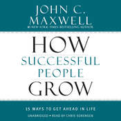How Successful People Grow: 15 Ways to Get Ahead in Life, by John C. Maxwell