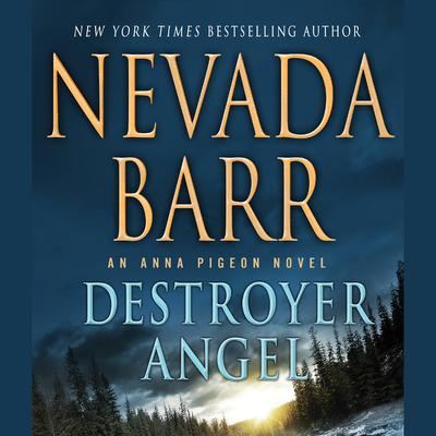 Destroyer Angel: An Anna Pigeon Novel Audiobook, by Nevada Barr