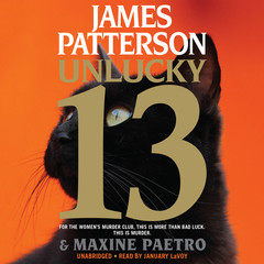 Unlucky 13 Audiobook, by James Patterson, Maxine Paetro