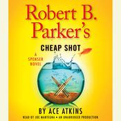 Robert B. Parker's Cheap Shot, by Ace Atkins