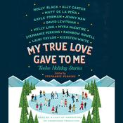 My True Love Gave to Me: Twelve Holiday Stories Audiobook, by Stephanie Perkins