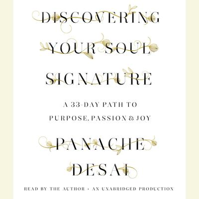 Discovering Your Soul Signature: A 33-Day Path to Purpose, Passion & Joy Audiobook, by Panache Desai