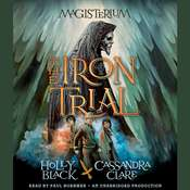 The Iron Trial: Book One of Magisterium Audiobook, by Holly Black, Cassandra Clare
