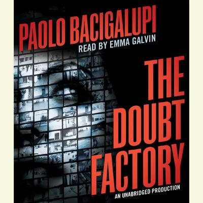 The Doubt Factory Audiobook, by Paolo Bacigalupi
