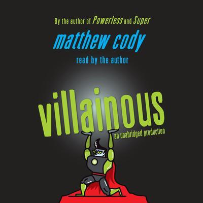 Villainous Audiobook, by Matthew Cody