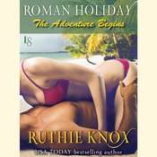 Roman Holiday: The Adventure Begins Audiobook, by Robin York, Ruthie Knox