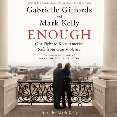 Enough: Our Fight to Keep America Safe From Gun Violence Audiobook, by Gabrielle Giffords