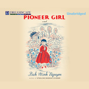 Pioneer Girl: A Novel, by Bich Minh Nguyen